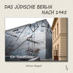 Das jüdische Berlin nach 1945 von Magall,  Miriam