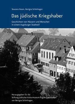 Das jüdische Kriegshaber – Geschichten von Häusern und Menschen in einem Augsburger Stadtteil von Hazan,  Souzana, Schönhagen,  Benigna