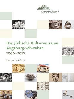 Das Jüdische Kulturmuseum Augsburg-Schwaben 2006–2018 von Schönhagen,  Benigna