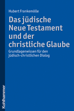 Das jüdische Neue Testament und der christliche Glaube von Frankemölle,  Hubert