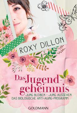 Das Jugendgeheimnis von Dillon,  Roxy, Tschöpe,  Annika