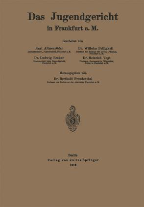 Das Jugendgericht in Frankfurt a. M. von Becker,  Ludwig, Freudenthal,  Berthold, Freudenthal,  Karl, Polligkeit,  Wilhelm, Voigt,  Heinrich