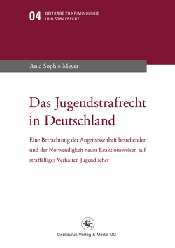 Das Jugendstrafrecht in Deutschland von Meyer,  Anja Sophie