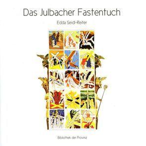 Das Julbacher Fastentuch von Seidl-Reiter,  Edda
