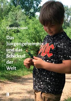 Das Jungengeheimnis und das Schicksal der Welt von Papon,  Nandor