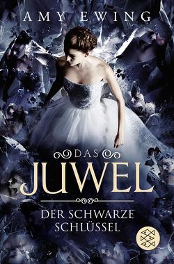 Das Juwel – Der Schwarze Schlüssel von Ewing,  Amy, Fischer,  Andrea