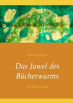 Das Juwel des Bücherwurms von Betzinger,  Rebecca