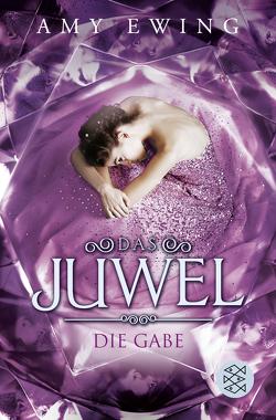 Das Juwel – Die Gabe von Ewing,  Amy, Fischer,  Andrea