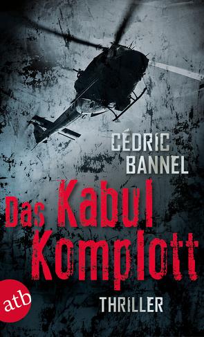 Das Kabul-Komplott von Bannel,  Cédric, Roth,  Olaf Matthias