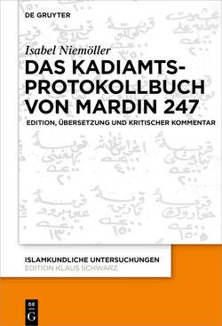 Das Kadiamtsprotokollbuch von Mardin 247 von Niemöller,  Isabel