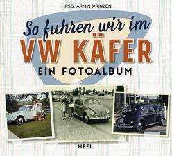 So fuhren wir im VW Käfer von Printzen,  Armin