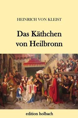 Das Käthchen von Heilbronn von von Kleist,  Heinrich