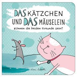 Das Kätzchen und das Mäuselein – können beide Freunde sein | Lustiges Kinderbuch über Freundschaft | Bilderbuch für Kinder ab 3 Jahre | Lustige Kindergeschichte Maus und Katze von Wirth,  Lisa