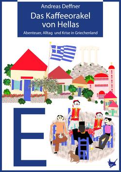 Das Kaffeeorakel von Hellas von Deffner,  Andreas
