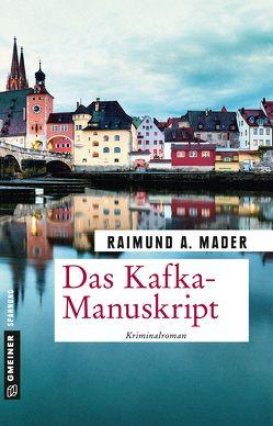 Das Kafka-Manuskript von Mader,  Raimund A.