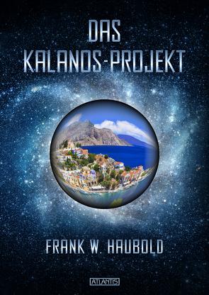 Das Kalanos-Projekt von Haubold,  Frank W.