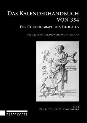 Das Kalenderhandbuch von 354. Der Chronograph des Filocalus 1 von Divjak,  Johannes, Wischmeyer,  Wolfgang