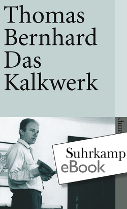 Das Kalkwerk von Bernhard,  Thomas