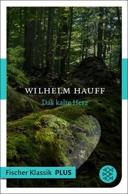Das kalte Herz von Hauff,  Wilhelm