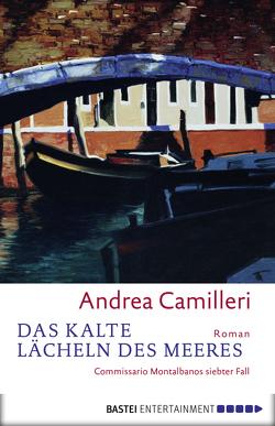 Das kalte Lächeln des Meeres von Bechtolsheim,  Christiane von, Camilleri,  Andrea