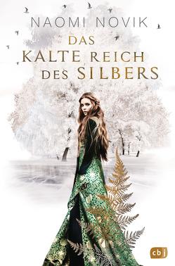 Das kalte Reich des Silbers von Novik,  Naomi, Schmidt,  Marianne