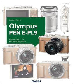 Das Kamerabuch Olympus PEN E-PL9 von Wagner,  Reinhard
