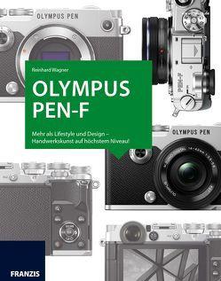 Das Kamerabuch Olympus PEN-F von Wagner,  Reinhard