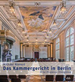 Das Kammergericht in Berlin von Bienert,  Michael