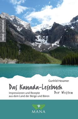 Das Kanada-Lesebuch – der Westen von Hexamer,  Gunhild