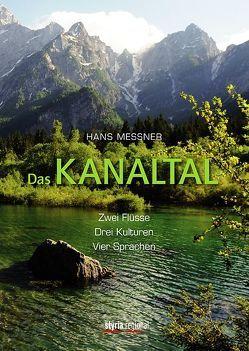 Das Kanaltal von Messner,  Hans