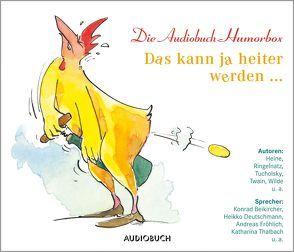 Das kann ja heiter werden … von Beikircher,  Konrad, Deutschmann,  Heikko, Diverse, Fröhlich,  Andreas, Thalbach,  Katharina, u.a.