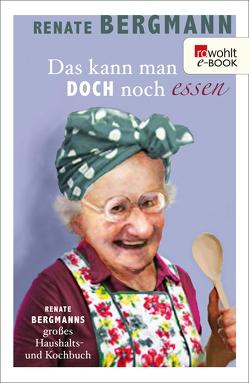 Das kann man doch noch essen von Bergmann,  Renate, Saupe,  Jörg