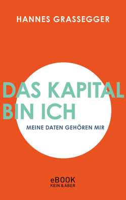 Das Kapital bin ich von Grassegger,  Hannes