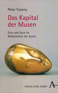 Das Kapital der Musen von Trawny,  Peter