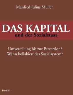 DAS KAPITAL und der Sozialstaat von Müller,  Manfred Julius