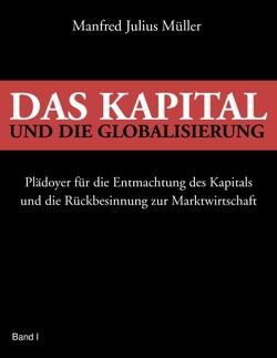 Das Kapital und die Globalisierung von Müller,  Manfred Julius