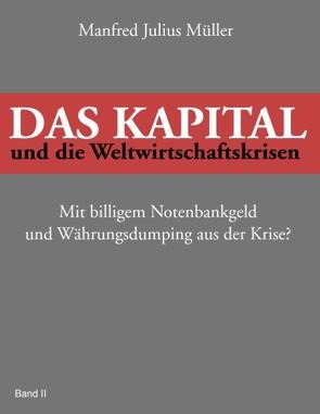 Das Kapital und die Weltwirtschaftskrisen von Müller,  Manfred Julius