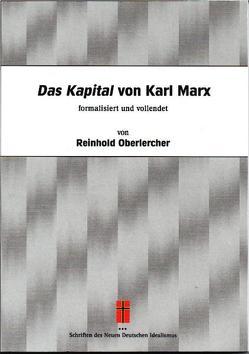 Das Kapital von Karl Marx formalisiert und vollendet von Reinhold Oberlercher von Oberlercher,  Reinhold