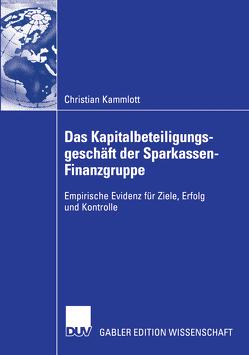 Das Kapitalbeteiligungsgeschäft der Sparkassen-Finanzgruppe von Kammlott,  Christian