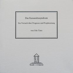 Das Kassandrasyndrom von Tietz,  Udo
