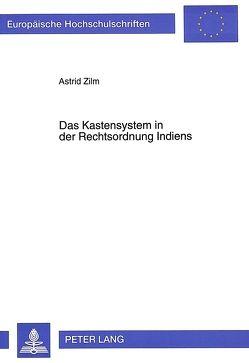 Das Kastensystem in der Rechtsordnung Indiens von Zilm,  Astrid
