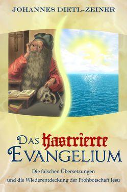 Das kastrierte Evangelium von Dietl-Zeiner,  Johannes