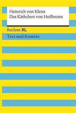 Das Käthchen von Heilbronn oder Die Feuerprobe. Textausgabe mit Kommentar und Materialien von von Kleist,  Heinrich, Wald,  Martin C.