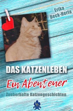 Das Katzenleben – ein Abenteuer von Beck-Herla,  Erika