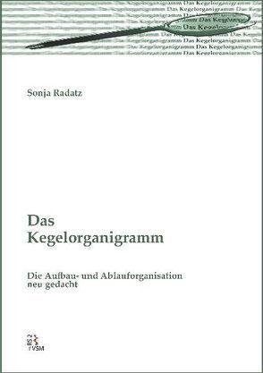 Das Kegelorganigramm von Radatz,  Sonja