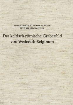 Das keltisch-römische Gräberfeld von Wederath-Belginum 5 von Cordie-Hackenberg,  Rosemarie, Haffner,  Alfred