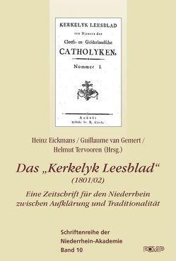 """Das """"Kerkelyk Leesblad"""" (1801/02) von Eickmans,  Heinz, Gemert,  Guillaume van, Tervooren,  Helmut"""
