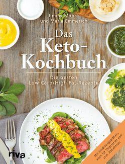 Das Keto-Kochbuch von Emmerich,  Maria, Moore,  Jimmy