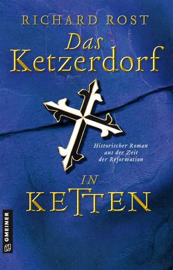 Das Ketzerdorf – In Ketten von Rost,  Richard