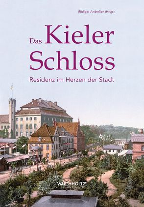 Das Kieler Schloss von Andreßen, Rüdiger